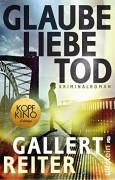 Glaube Liebe Tod: Kriminalroman (Ein Martin-Bauer-Krimi 1) - Jörg Reiter,Peter Gallert