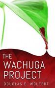 The Wachuga Project - Douglas E. Wolfert