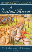 A Distant Mirror: The Calamitous 14th Century - Barbara W. Tuchman