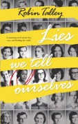 Lies We Tell Ourselves - Robin Talley