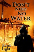 Don't Need No Water - Evans Light