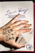 John Dies At The End - David Wong