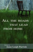 All the Roads That Lead from Home - Anne Leigh Parrish
