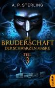 Die Bruderschaft der schwarzen Maske - Teil 3 (Die Bestiarium-Reihe) - A. P. Sterling