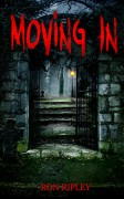 Moving In (Moving In Series Book 1) - ScareStreet, Ron; Ripley