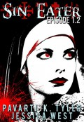 Sin Eater (Episode 1.2): Dark Urban Fantasy Serial - PK Tyler,Jessica West