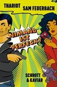 Nimand ist perfeckt - Sam Feuerbach,Thariot