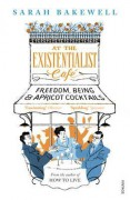 At The Existentialist Café - Sarah Bakewell