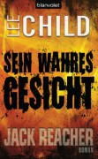 Sein wahres Gesicht: Ein Jack-Reacher-Roman - Lee Child,Wulf Bergner
