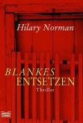 Blankes Entsetzen - Hilary Norman,Bianca Güth