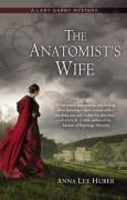 The Anatomist's Wife - Anna Lee Huber