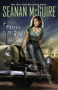 Sparrow Hill Road - Seanan McGuire