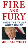 Fire and Fury: Inside the Trump White House - Wolff-Michael Roth
