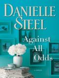 Against All Odds: A Novel - Danielle Steel
