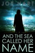 And The Sea Called Her Name - Joe Hart
