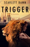 Trigger (Origin Book 1) - Scarlett Dawn