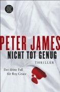 Nicht tot genug: Thriller - Peter James,Susanne Goga-Klinkenberg