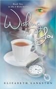 Wishing for You (I Wish Book 2) - Elizabeth Langston