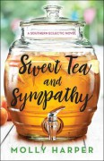 Sweet Tea and Sympathy (A Southern Eclectic Novel Book 1) - Molly Harper