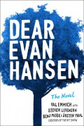 Dear Evan Hansen: The Novel - Steven Levenson,Justin Paul,Benj Pasek,Val Emmich