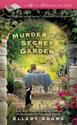 Murder in the Secret Garden: A Book Retreat Mystery - Ellery Adams