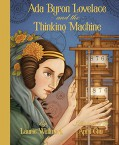 Ada Byron Lovelace and the Thinking Machine - Laurie Wallmark,April Chu