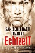 EchtzeiT - Leid kennt keinen Sonntag: Thriller (1/3) - Thariot,Ludwig Feuerbach