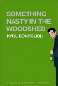 Something Nasty in the Woodshed - Kyril Bonfiglioli