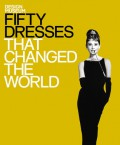 Fifty Dresses That Changed the World - Design Museum,Michael Czerwinski