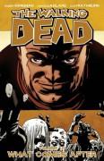 The Walking Dead: What Comes After (The Walking Dead, #18) - Robert Kirkman,Charlie Adlard,Cliff Rathburn