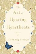 The Art of Hearing Heartbeats - Jan-Philipp Sendker