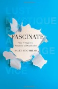 Fascinate: Your 7 Triggers to Persuasion and Captivation - Sally Hogshead