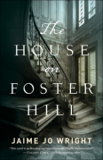 The House on Foster Hill - Jaime Jo Wright