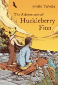 The Adventures of Huckleberry Finn (Vintage Classics) - Mark Twain