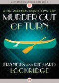 Murder Out of Turn (The Mr. and Mrs. North Mysteries) - Richard Lockridge,Frances Lockridge