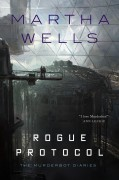 Rogue Protocol: The Murderbot Diaries - Martha Wells
