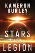 The Stars Are Legion - Kameron Hurley