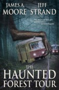 The Haunted Forest Tour - Jeff Strand,James A. Moore