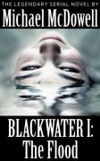Blackwater I: The Flood - Michael McDowell