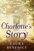 Charlotte's Story: A Bliss House Novel - Laura Benedict