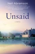Unsaid: A Novel - Neil Abramson,Angela Brazil,Hachette Audio