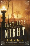 The Last Days of Night: A Novel - Graham Moore