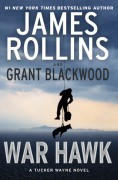 War Hawk: A Tucker Wayne Novel - James Rollins,Grant Blackwood