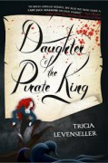 Daughter of the Pirate King - Tricia Levenseller