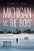 Michigan vs. the Boys - Carrie S. Allen