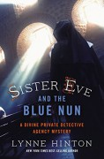 Sister Eve and the Blue Nun (A Divine Private Detective Agency Mystery) - Lynne Hinton