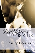 The Redemption of a Rogue (Dark Regency Book 2) - Chasity Bowlin