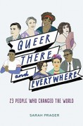 Queer, There, and Everywhere: 23 People Who Changed the World - Sarah Prager,Zoe More O'Ferrall