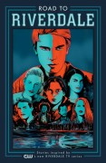 Road to Riverdale - Mark Waid,Chip Zdarsky,Adam Hughes,Marguerite Bennett,Fiona Staples