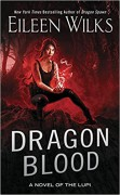 Dragon Blood (A Novel of the Lupi) - Eileen Wilks